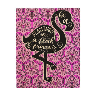 Be A Flamingo In A Flock Of Pigeons Wood Print