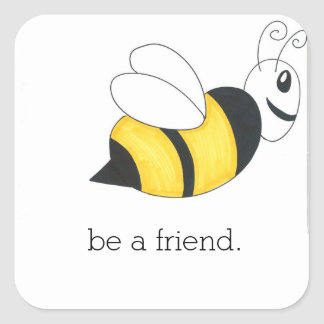 be a friend sticker BEE