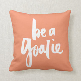 Be a Goalie - Brush lettering Throw Cushion