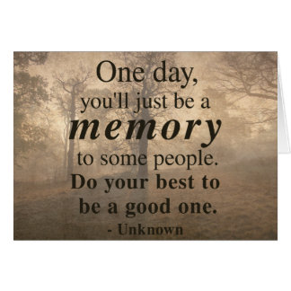 'BE A GOOD MEMORY' Inspirational Quote Card