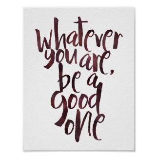 Be a good one - Typography style poster