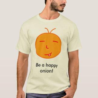 Be a happy onion! T-Shirt