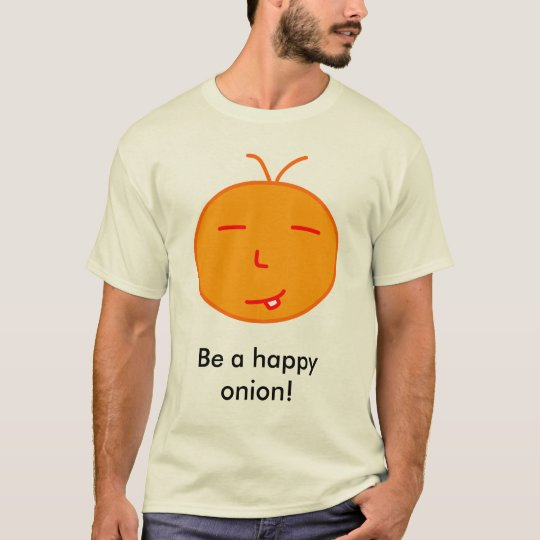 Be a happy onion! T-Shirt