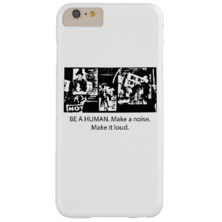 Be A Human for your phone Barely There iPhone 6 Plus Case