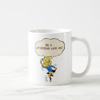Be a Jitterbug Like Me! Mug