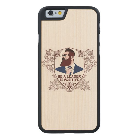 Be A Leader I-Phone 6 Wooden Phone Case
