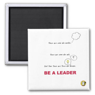 BE A LEADER Magnet