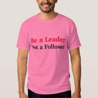 """""""Be a Leader Not a Follower"""" t-shirt"""