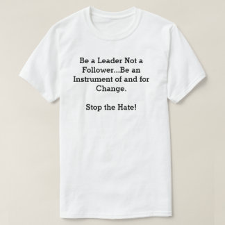 """""""Be a Leader"""" T-Shirt"""