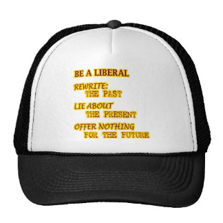 be a liberal trucker hat