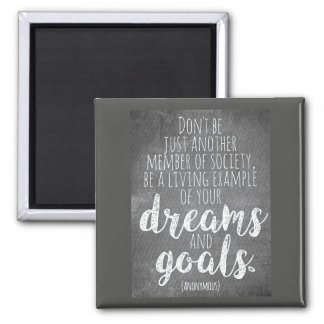 ...Be a living example of your DREAMS and GOALS Magnet