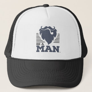 BE A MAN TRUCKER HAT