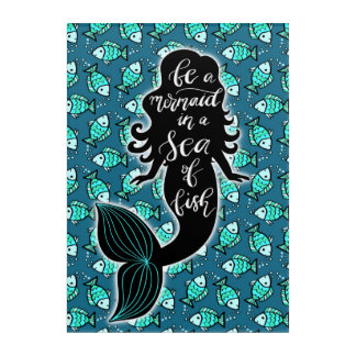 Be A Mermaid In A Sea Of Fish Acrylic Print