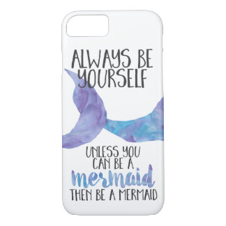 Be a Mermaid iPhone 7 Case