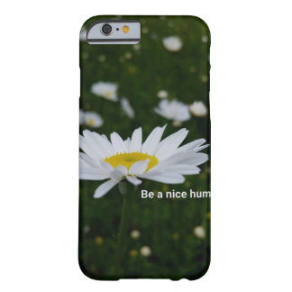 Be a Nice Human iPhone 6/6s, Barely There Barely There iPhone 6 Case