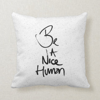 """Be a Nice Human"" Typography Design Throw Pillow"