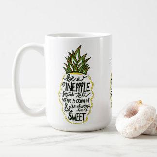 Be A Pineapple Coffee Mug