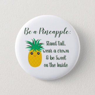 Be A Pineapple Inspirational Motivational Quote 2 Inch Round Button