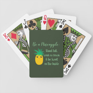 Be A Pineapple Inspirational Motivational Quote Bicycle Playing Cards