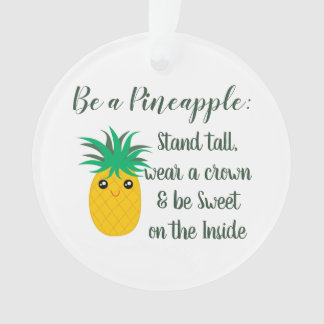Be A Pineapple Inspirational Motivational Quote Ornament