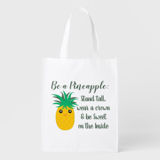 Be A Pineapple Inspirational Motivational Quote Reusable Grocery Bag
