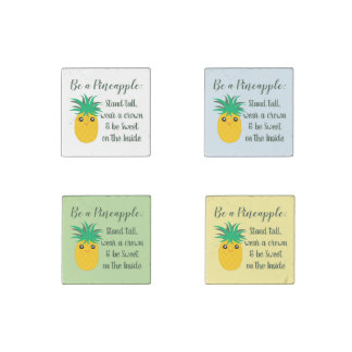 Be A Pineapple Inspirational Motivational Quote Stone Magnets