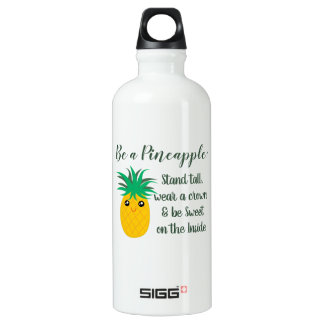 Be A Pineapple Inspirational Motivational Quote Water Bottle
