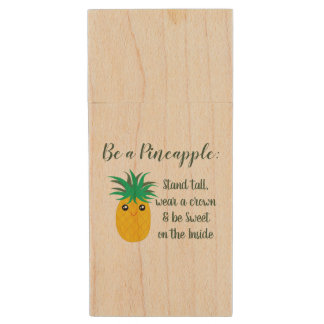 Be A Pineapple Inspirational Motivational Quote Wood USB Flash Drive