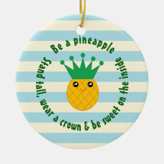 Be A Pineapple Inspirational Quote Christmas Round Ceramic Ornament