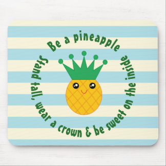Be A Pineapple Inspirational Quote Mouse Pad