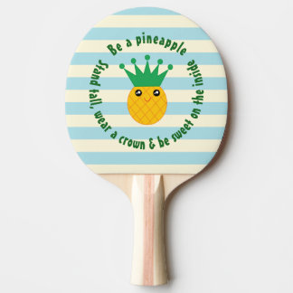 Be A Pineapple Inspirational Quote Ping Pong Paddle