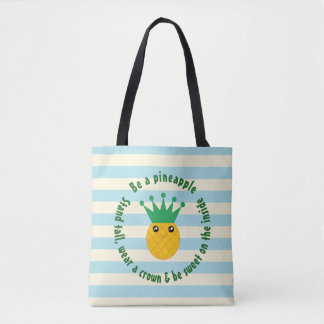 Be A Pineapple Inspirational Quote Tote Bag