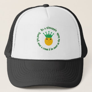 Be A Pineapple Inspirational Quote Trucker Hat
