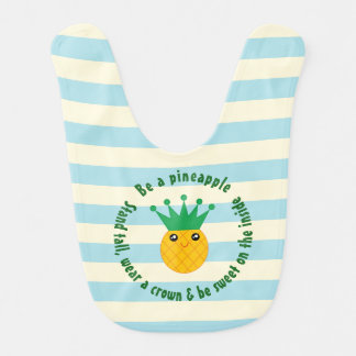 Be A Pineapple Inspirational Quote Unisex Baby Bib