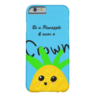 Be a Pineapple Phone Case