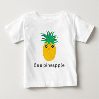 Be A Pineapple Stand Tall Be Sweet Baby T-Shirt