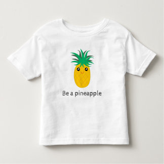 Be A Pineapple Stand Tall Be Sweet Toddler T-shirt