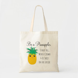 Be A Pineapple Stand Tall Be Sweet Tote Bag