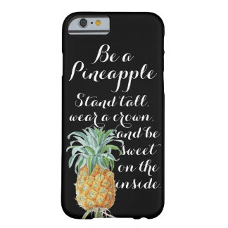 Be a pineapple stand tall wear a crown be sweet barely there iPhone 6 case