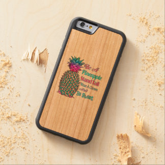 Be a Pineapple Stand Tall Wear a Crown Be Sweet Carved Cherry iPhone 6 Bumper Case