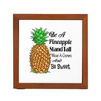 Be a Pineapple Stand Tall Wear a Crown Be Sweet Desk Organizer
