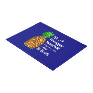 Be a Pineapple Stand Tall Wear a Crown Be Sweet Doormat
