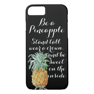Be a pineapple stand tall wear a crown be sweet iPhone 7 case