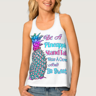 Be a Pineapple Stand Tall Wear a Crown Be Sweet Tank Top