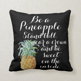 Be a pineapple stand tall wear a crown be sweet throw pillow
