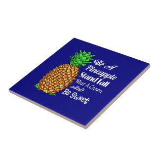 Be a Pineapple Stand Tall Wear a Crown Be Sweet Tile