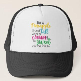 Be A Pineapple Wear A Crown & Be Sweet Inside Trucker Hat