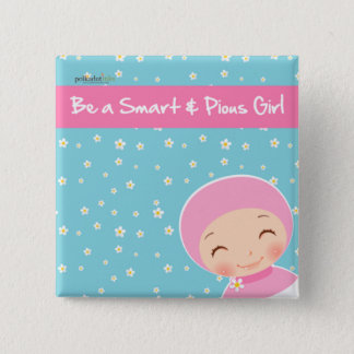 Be A Smart & Pious Girl Badge 2 Inch Square Button