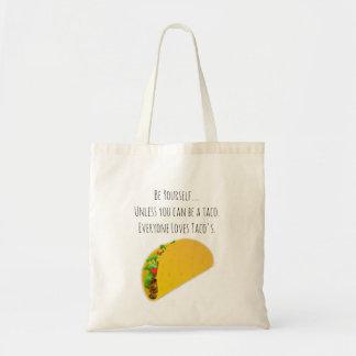 Be a Taco!
