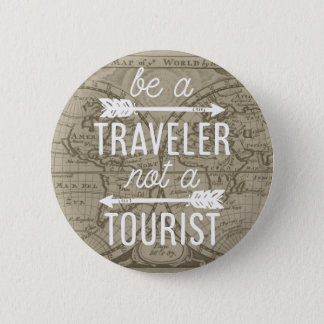 Be a Traveler Not a Tourist Map Typography Quote 2 Inch Round Button